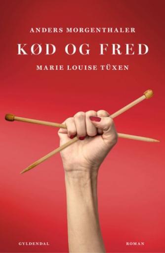 Anders Morgenthaler: Kød og fred : roman